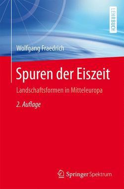 Spuren der Eiszeit von Fraedrich,  Wolfgang