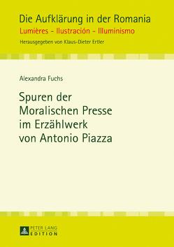 Spuren der Moralischen Presse im Erzählwerk von Antonio Piazza von Fuchs,  Alexandra