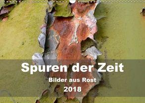 Spuren der Zeit – Bilder aus Rost (Wandkalender 2018 DIN A3 quer) von Hilmer-Schröer + Ralf Schröer,  B.