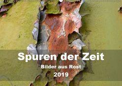 Spuren der Zeit – Bilder aus Rost (Wandkalender 2019 DIN A2 quer) von Hilmer-Schröer + Ralf Schröer,  B.