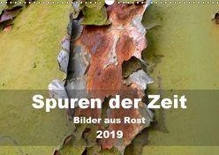 Spuren der Zeit – Bilder aus Rost (Wandkalender 2019 DIN A3 quer) von Hilmer-Schröer + Ralf Schröer,  B.