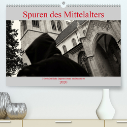 Spuren des Mittelalters (Premium, hochwertiger DIN A2 Wandkalender 2020, Kunstdruck in Hochglanz) von Riedmiller,  Andreas