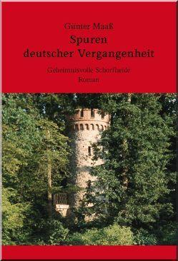 Spuren deutscher Vergangenheit von Maass,  Günter