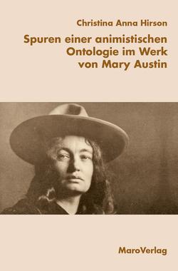 Spuren einer animistischen Ontologie im Werk von Mary Austin von Christina Anna,  Hirson