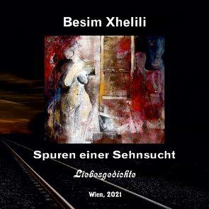Spuren einer Sehnsucht von Xhelili,  Besim
