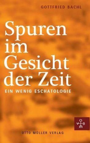 Spuren im Gesicht der Zeit von Bachl,  Gottfried