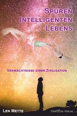 Spuren intelligenten Lebens von Mette,  Len