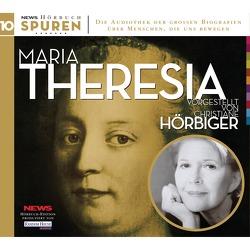Spuren- Menschen, die uns bewegen: Maria Theresia von Hörbiger,  Christiane, Rieder,  Hans
