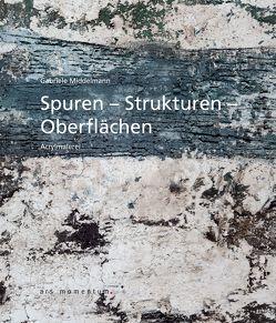 Spuren Strukturen Oberflächen von Middelmann,  Gabriele