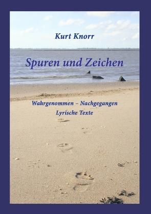 Spuren und Zeichen von Knorr,  Kurt