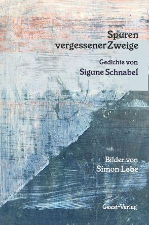 Spuren vergessener Zweige von Kohm,  Katharina, Lébe,  Simon, Schnabel,  Sigune
