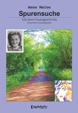Spurensuche – 100 Jahre Frauengeschichte von Malou,  Anna