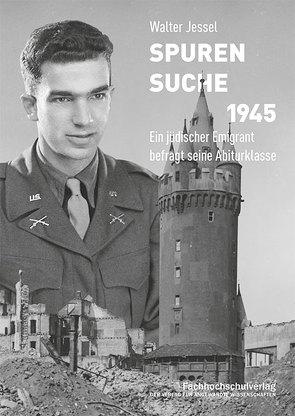 Spurensuche 1945 von Crim,  Brian E., Frölich,  Margrit, Jessel,  Walter