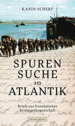 Spurensuche am Atlantik von Scherf,  Karin