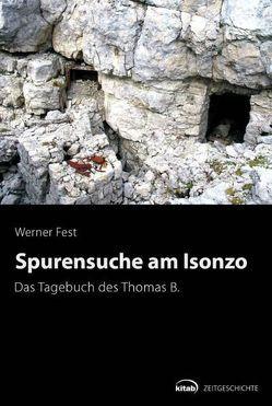 Spurensuche am Isonzo von Fest,  Werner