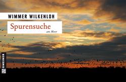 Spurensuche am Meer von Wilkenloh,  Wimmer