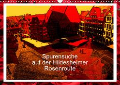 Spurensuche auf der Hildesheimer Rosenroute (Wandkalender 2019 DIN A3 quer) von Niemsch,  Gerhard