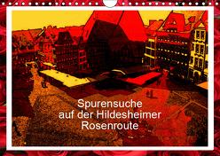 Spurensuche auf der Hildesheimer Rosenroute (Wandkalender 2019 DIN A4 quer) von Niemsch,  Gerhard