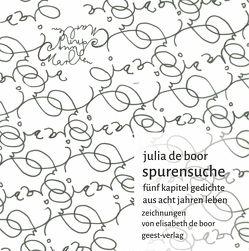 spurensuche – fünf kapitel gedichte aus acht jahren leben von de Boor,  Elisabeth, de boor,  Julia