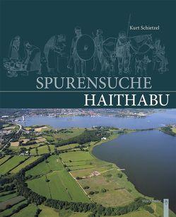 Spurensuche Haithabu von Schietzel,  Kurt