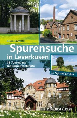 Spurensuche in Leverkusen von Lorentz,  Ellen