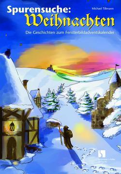 Spurensuche: Weihnachten von Olbertz,  Malte H, Tillmann,  Michael