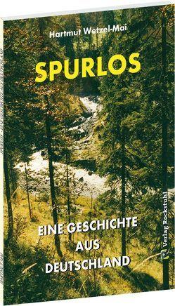 SPURLOS – eine Geschichte aus Deutschland von Mai,  Hartmut, Rockstuhl,  Harald