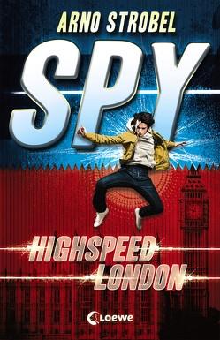 SPY 1 – Highspeed London von Strobel,  Arno