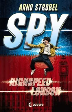 SPY – Highspeed London von Strobel,  Arno
