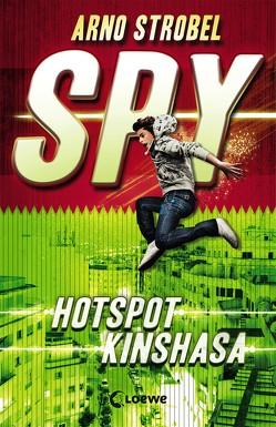 SPY – Hotspot Kinshasa von Strobel,  Arno