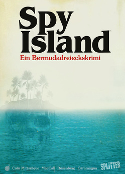 Spy Island von Cain,  Chelsea, McCall,  Elise