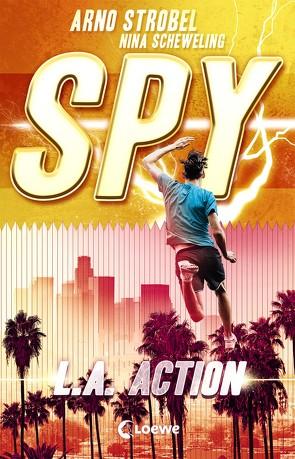 SPY (Band 4) – L.A. Action von Scheweling,  Nina, Strobel,  Arno