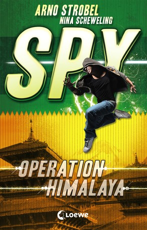 SPY (Band 3) – Operation Himalaya von Scheweling,  Nina, Strobel,  Arno