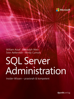 SQL Server Administration für Experten von Aelterman,  Sven, Assaf,  William, Curnutt,  Mindy, Gronau,  Volkmar, West,  Randolph