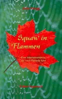 Squaw in Flammen von Fargg,  Julia