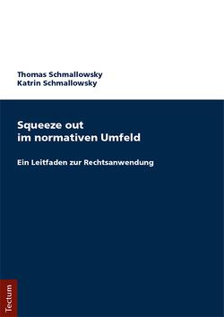 Squeeze out im normativen Umfeld von Schmallowsky,  Katrin, Schmallowsky,  Thomas