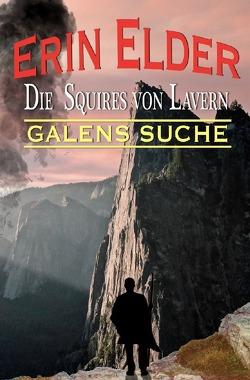 Squires von Lavern / Galens Suche von Elder,  Erin