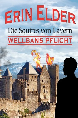 Squires von Lavern / Wellbans Pflicht von Elder,  Erin