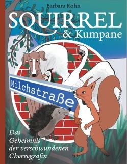 Squirrel und Kumpane von Kohn,  Barbara