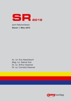 SR 2012 Das Sachenrecht des Fürstentums Liechtenstein von Ess,  Sabine, Gassner,  Arthur, Gassner,  Cornelia, Hasenbach,  Eva