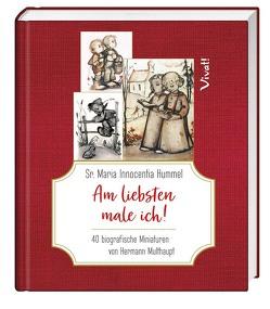Sr. Maria Innocentia Hummel – Am liebsten male ich! von Multhaupt,  Hermann