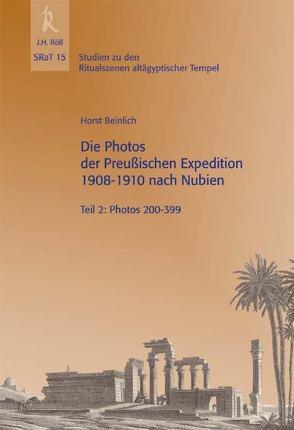 SRat 15: Die Photos der Preußischen Expedition 1908-1910 nach Nubien von Beinlich,  Horst