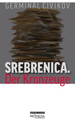 Srebrenica. Der Kronzeuge von Civikov,  Germinal