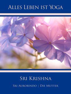 Sri Krishna von Aurobindo,  Sri, Mutter,  Die (d.i. Mira Alfassa)