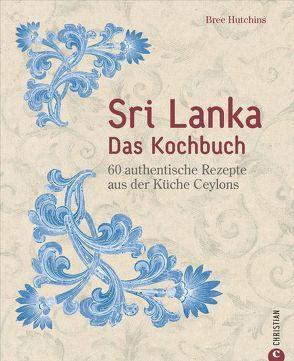 Sri Lanka – Das Kochbuch von Bahlk,  Vera, Hutchins,  Bree