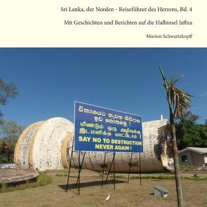 Sri Lanka, der Norden – Reiseführer des Herzens, Bd. 4 von Schwartzkopff,  Marion