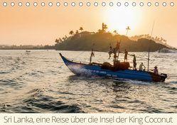 Sri Lanka, eine Reise über die Insel der King Coconut (Tischkalender 2019 DIN A5 quer)