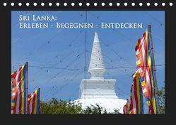Sri Lanka: Erleben-Begegnen-Entdecken (Tischkalender 2019 DIN A5 quer) von Schiffer,  Michaela