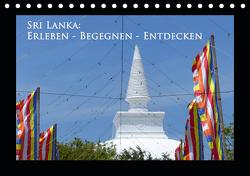 Sri Lanka: Erleben-Begegnen-Entdecken (Tischkalender 2021 DIN A5 quer) von Schiffer,  Michaela