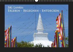 Sri Lanka: Erleben-Begegnen-Entdecken (Wandkalender 2019 DIN A3 quer) von Schiffer,  Michaela